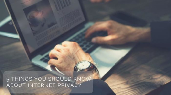 5 Things You Should Know About Internet Privacy